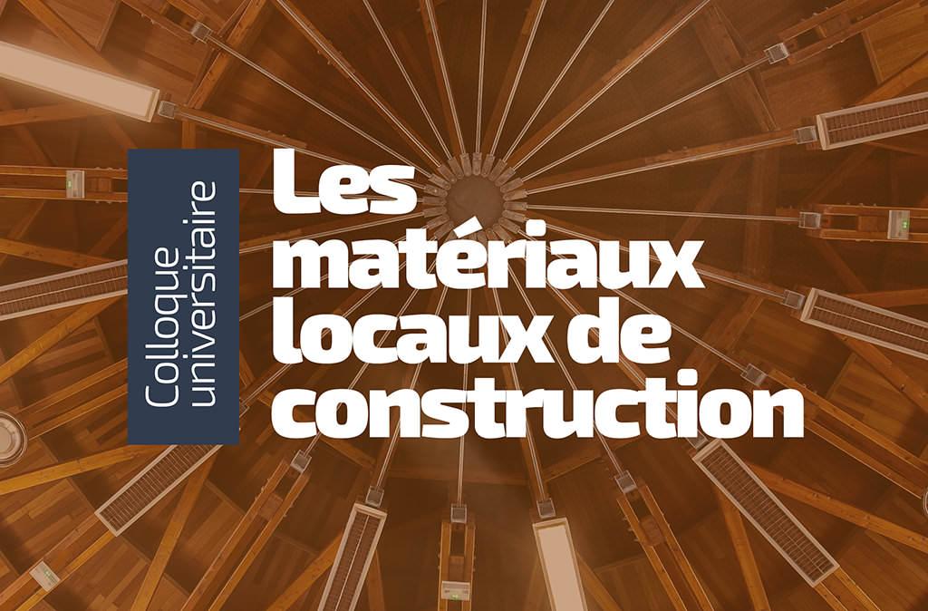 Colloque sur les matériaux locaux de construction