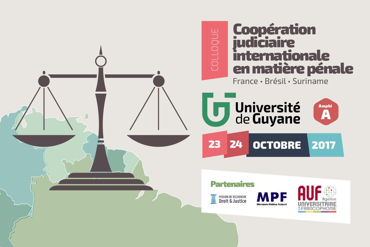 Colloque Coopération judiciaire internationale en matière pénale: France, Brésil, Surinam