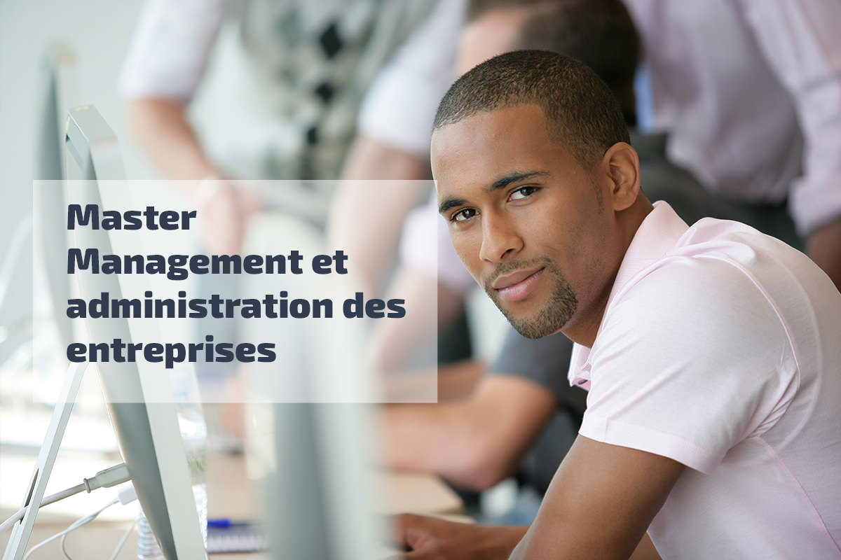 Zoom sur le Master Management et administration des entreprises